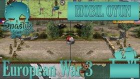 Mobil Seri European War 3 Türkiye Bölüm 3