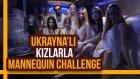 Ukrayna'lı Kızlarla Mannequin Challenge - Hayrettin