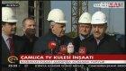 Başbakan Binali Yıldırım : Çamlıca TV kulesini Ramazan Bayramından önce inşallah açmak istiyoruz