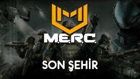 M.e.r.c. ( Türkçe ) | Son Şehir