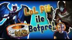 Lol Pit ile Bot Pre #1 | EFSANE TROLL MUHABBET