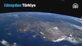 Uzaydan Çekilen Türkiye Görüntüleri