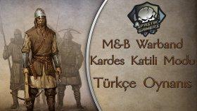 HADİ BABUŞ SEN YAPARSIN / M&B Warband : Türkçe / Kardeş Katli Modu - Bölüm 82