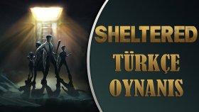 Uykusuz Babuşun Macerası ! / Sheltered Türkçe Oynanış - Bölüm 28