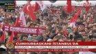 Cumhurbaşkanı Erdoğan : Bu milleti bölmek isteyenler bedelini ödeyecekler