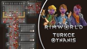 BABUŞUN KABİLESİ GELİŞİYOR / RimWorld : Türkçe Oynanış - Bölüm 7