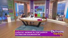 Çağatay Akman Yeni Şarkısını Tanıttı - Duymayan Kalmasın