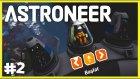 Yeni Rover ve Yeni Araştırmalar - Astroneer S2 - #2