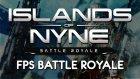 Islands of Nyne ( Türkçe )   FPS BATTLE ROYALE