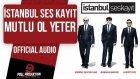 İstanbul Ses Kayıt - Mutlu Ol Yeter ( Official Audio )