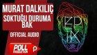 Murat Dalkılıç - Soktuğu Duruma Bak - ( Official Audio )
