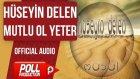 Hüseyin Delen - Mutlu Ol Yeter - ( Official Audio )
