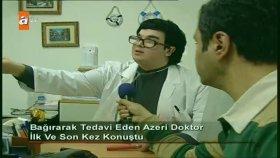 Bağırarak Tedavi Eden Azeri Doktor - Dikkat Şahan Çıkabilir