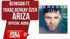Berksan Ft. Turaç Berkay Özer - Arıza - ( Official Audio )