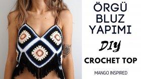Mango Örgü Bluz Yapımı / Dıy Crochet Top
