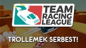 Team Racing League ( Türkçe ) | TROLLEMEK SERBEST !